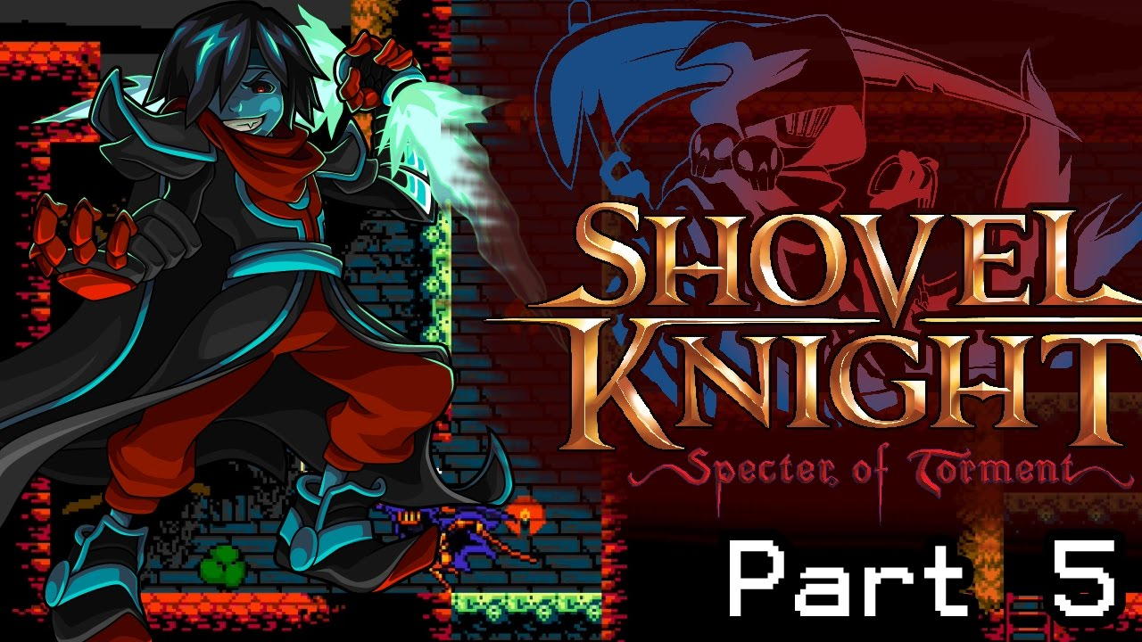 Let's Play Shovel Knight: Spectre of Torment – Part 5