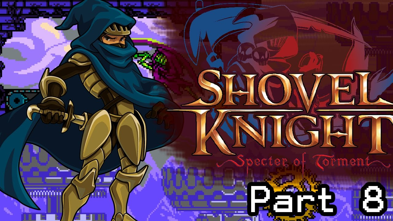 Let's Play Shovel Knight: Spectre of Torment – Part 8