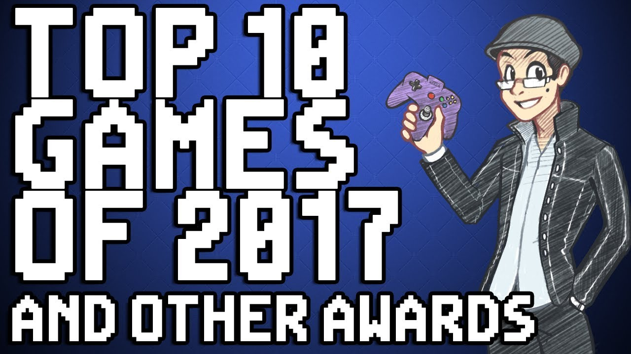 2017 Games of the Year Discussion (And Other Awards)